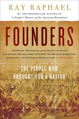 Founders: The People Who Brought You A Nation (Hardback)