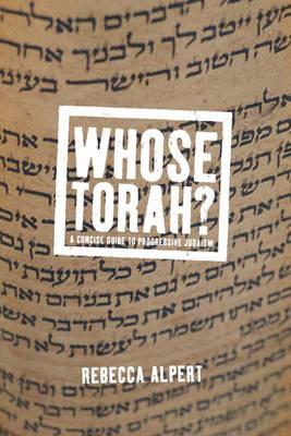 Whose Torah?: A Concise Guide to Progressive Judaism (Hardback)