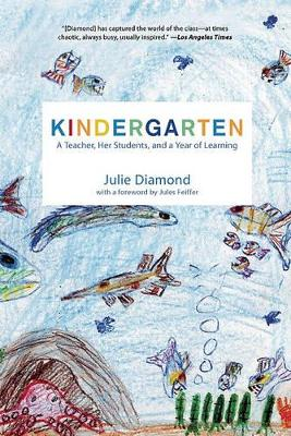 Kindergarten: A Teacher, Her Students, and a Year of Learning (Paperback)