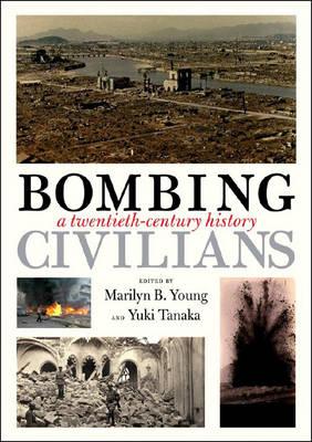 Bombing Civilians: A Twentieth-century History (Hardback)