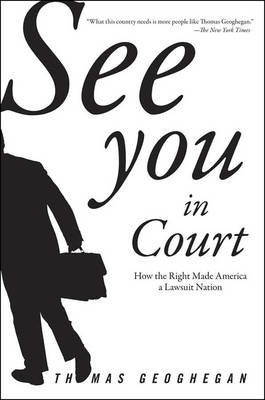 See You In Court: How the Right Made America a Lawsuit Nation (Paperback)