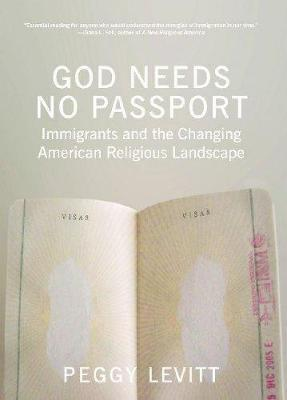 God Needs No Passport: Immigrants and the Changing American Landscape (Paperback)