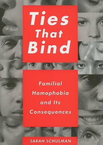Ties That Bind: Familial Homophobia and Its Consequences (Hardback)