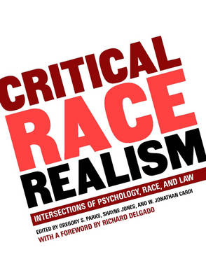 Critical Race Realism: Intersections of Psychology, Race, and the Law (Paperback)