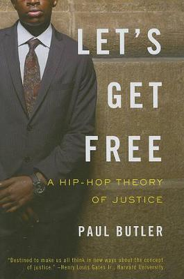Let's Get Free: A Hip-Hop Theory of Justice (Paperback)