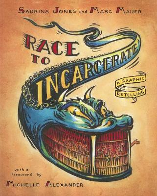 Race To Incarcerate: A Graphic Retelling (Paperback)