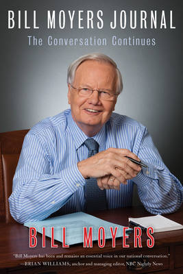 Bill Moyers Journal: The Conversation Continues (Hardback)