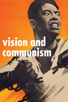 Vision And Communism: Victor Koretsky and Dissident Public Visual Culture (Paperback)