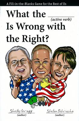 What The (active Verb) Is Wrong With The Far Right?: Mad Cons (Paperback)