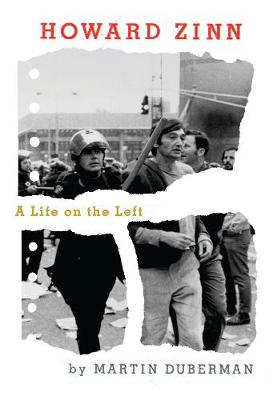 Howard Zinn: A Life on the Left (Hardback)