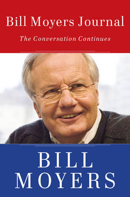 Bill Moyers Journal: The Conversation Continues (Paperback)