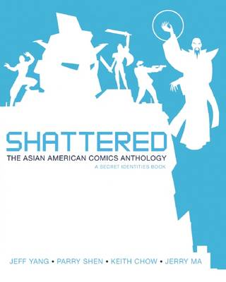 Shattered: The Asian American Comics Anthology (Paperback)