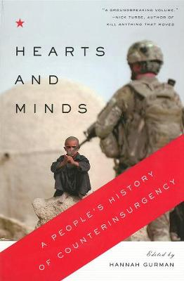 Hearts And Minds: A People's History of Counterinsurgency (Paperback)