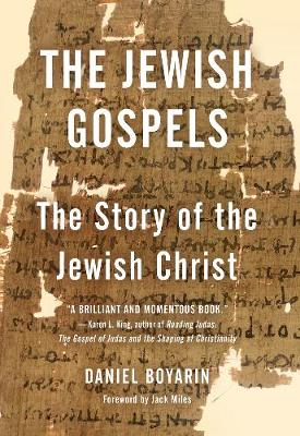 The Jewish Gospels: The Story of the Jewish Christ (Paperback)