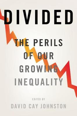 Divided: The Perils of Our Growing Inequality (Hardback)