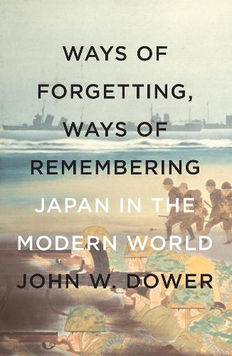 Way Of Forgetting, Ways Of Remembering: Japan in the Modern World (Paperback)
