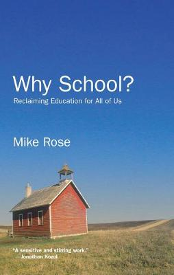 Why School?: Reclaiming Education for All of Us (Paperback)