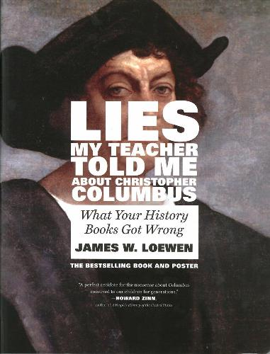 Lies My Teacher Told Me About Christopher Columbus: What Your History Books Got Wrong (Paperback)