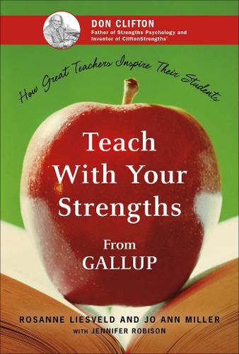 Teach With Your Strengths: How Great Teachers Inspire Their Students (Hardback)