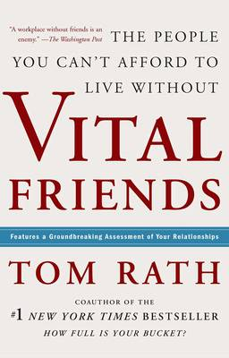 Vital Friends: The People You Can't Afford to Live Without (Hardback)