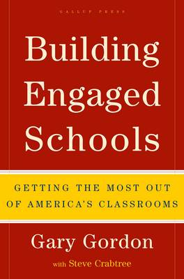 Building Engaged Schools: Getting the Most Out of America's Classrooms (Hardback)