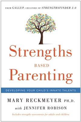 Strengths Based Parenting: Developing Your Child's Innate Talents (Hardback)