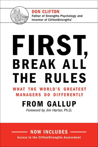 First, Break All The Rules: What the World's Greatest Managers Do Differently (Hardback)