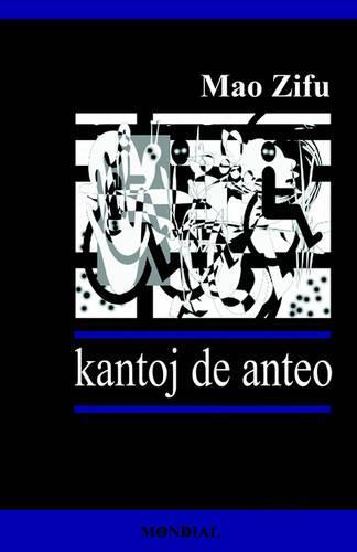 Kantoj de Anteo (Originalaj Poemoj En Esperanto) (Paperback)