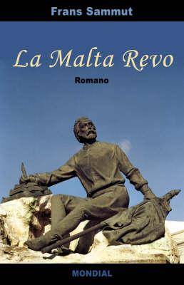 La Malta Revo (Romantraduko En Esperanto) (Paperback)