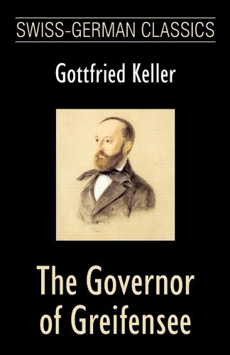 The Governor of Greifensee (Swiss-German Classics) - Swiss-German Classics (Paperback)