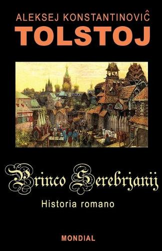 Princo Serebrjanij (Historia Romano En Esperanto) (Paperback)