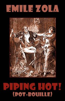 Piping Hot! (Pot-Bouille. Rougon-Macquart. Illustrated) (Paperback)