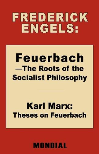 Feuerbach - The Roots of the Socialist Philosophy. Theses on Feuerbach (Paperback)