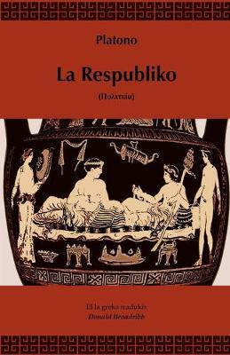 La Respubliko (Traduko Al Esperanto) (Paperback)