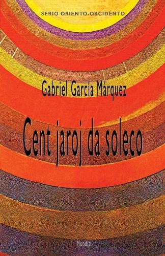Cent Jaroj Da Soleco (Romantraduko Al Esperanto) (Paperback)