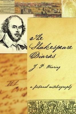 The Shakespeare Diaries: A Fictional Autobiography (Hardback)