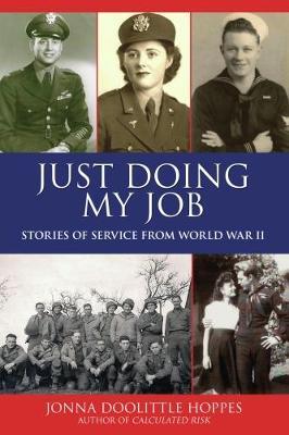 Just Doing My Job: Stories of Service from World War II (Hardback)