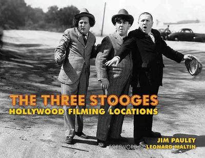 The Three Stooges: Hollywood Filming Locations (Hardback)