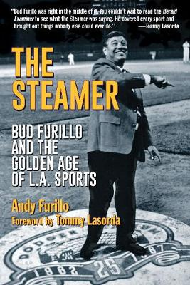 The Steamer: Bud Furillo and the Golden Age of L.A. Sports (Hardback)