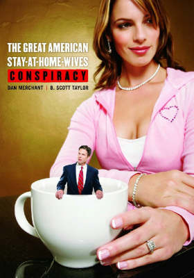 The Great American Stay-at-home-wives Conspiracy (Hardback)