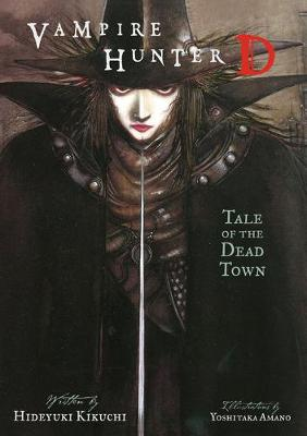 Vampire Hunter D Volume 4: Tale Of The Dead Town (Paperback)