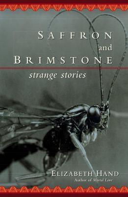 Saffron and Brimstone: Saffron And Brimstone: Strange Stories Strange Stories (Paperback)