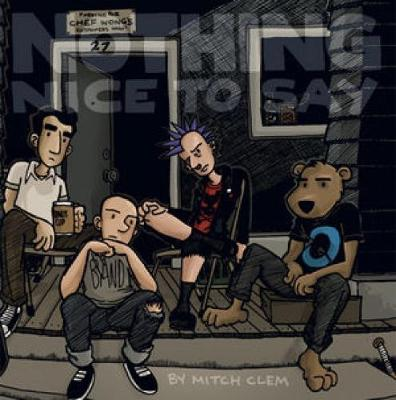 Nothing Nice To Say (Paperback)