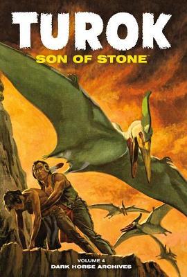 Turok, Son Of Stone Archives Volume 4 (Hardback)