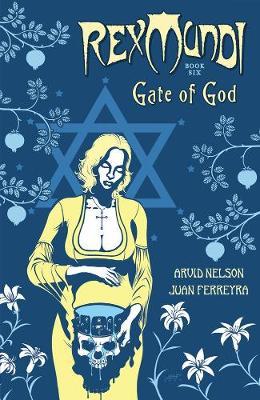 Rex Mundi Volume 6: Gate Of God (Paperback)
