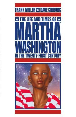 Life And Times Of Martha Washington In The Twenty-first Century (Paperback)