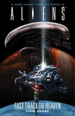 Aliens: Fast Track To Heaven (Hardback)