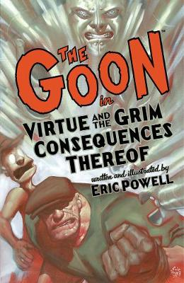 The Goon: Volume 4: Virtue & The Grim Consequences Thereof (2nd Edition) (Paperback)
