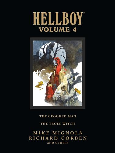 Hellboy Library Volume 4: The Crooked Man And The Troll Witch (Hardback)