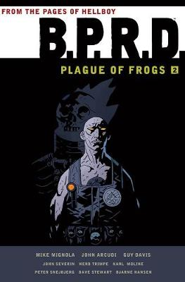 B.p.r.d.: Plague Of Frogs Hardcover Collection Volume 2 (Hardback)